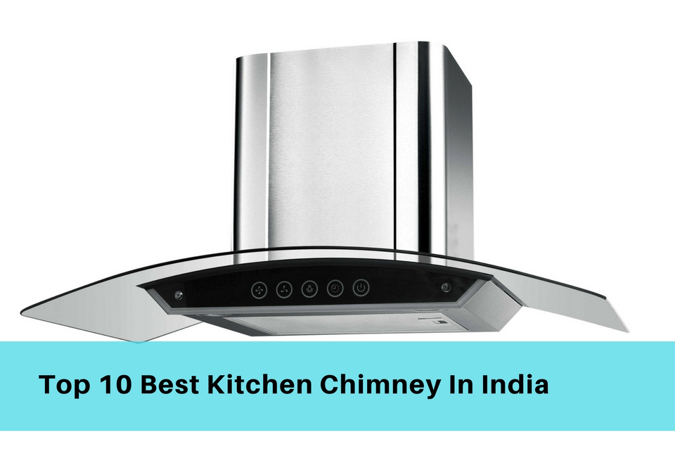 Best Kitchen Chimney Reviews