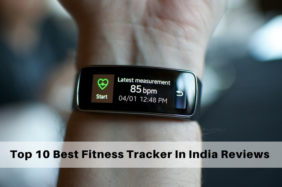 Top 10 Best Fitness Tracker In India Reviews Amp Price List